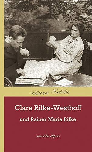 Clara Rilke-Westhoff und Rainer Maria Rilke. - ALPERS, ELSE.