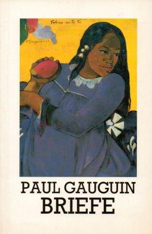 Briefe und Selbstzeugnisse: Gauguin, Paul