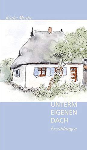 9783881326001: Unter eigenem Dach: Zwei Erz�hlungen vom Fischland (Livre en allemand)