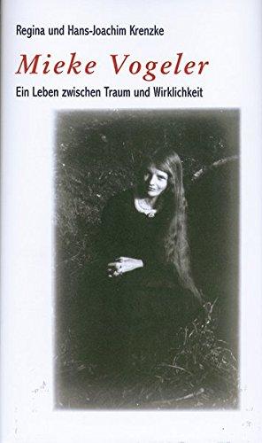 9783881326117: Mieke Vogeler: Ein Leben zwischen Traum und Wirklichkeit
