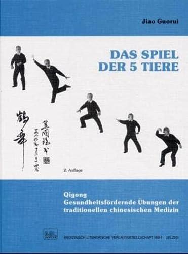 9783881361545: Das Spiel der 5 Tiere: Gesundheitsfördernde Übungen der traditionellen chinesischen Medizin