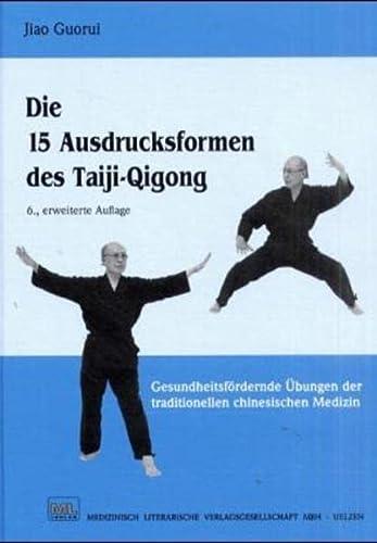 9783881361712: Die 15 Ausdrucksformen des Taiji-Qigong: Gesundheitsfördernde Übungen der traditionellen chinesischen Medizin