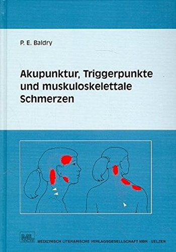 Akupunktur, Triggerpunkte und muskoskelettale Schmerzen: Peter E Baldry