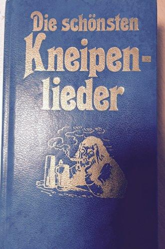 Die schönsten Kneipenlieder: Wieland Rüdiger (Hg.)