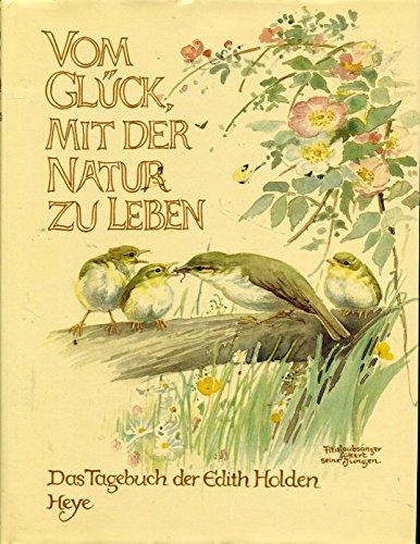 9783881416009: Vom Glück, mit der Natur zu leben : Tagebuch. Naturbeobachtungen aus dem Jahre 1906