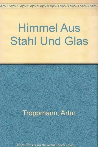 9783881423212: Himmel Aus Stahl Und Glas