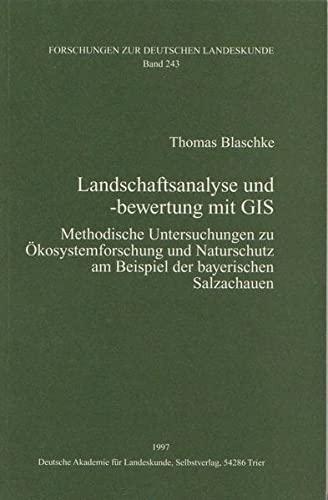 9783881430555: Landschaftsanalyse und -bewertung mit GIS: Methodische Untersuchungen zu Okosystemforschung und Naturschutz am Beispiel der bayerischen Salzachauen (Forschungen zur deutschen Landeskunde)