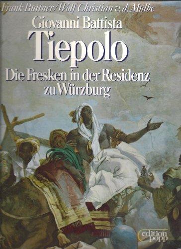 Tipeolo: Die Fresken In Der Residenz Zu Wurzburg: Battista, Giovanni