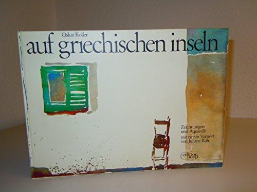 9783881550963: Auf griechischen Inseln : OSKAR KOLLER , Zeichnungen und Aquarelle. Oskar Koller - Juliane Roh ,