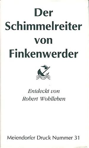"""Der Schimmelreiter von Finkenwerder. Theodor Storms """"Schimmelreiter"""": Wohlleben, Robert."""