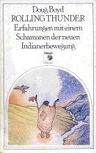9783881670333: Rolling Thunder. Erfahrungen mit einem Schamanen der neuen Indianerbewegung