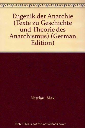9783881780667: Eugenik der Anarchie (Texte zu Geschichte und Theorie des Anarchismus)