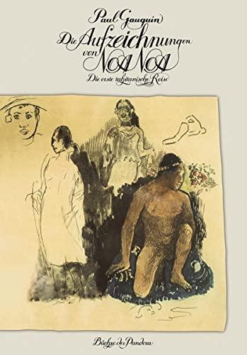 Die Aufzeichnungen von Noa Noa: Die erste: Gauguin, Paul