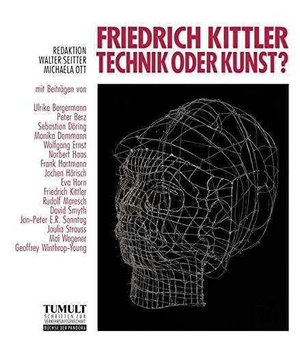 9783881785402: Friedrich Kittler - Technik oder Kunst?