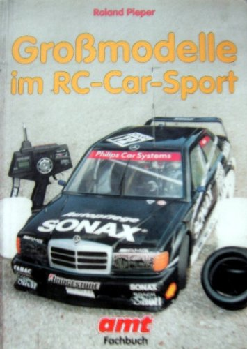 Großmodelle im RC- Car- Sport: Pieper, Roland