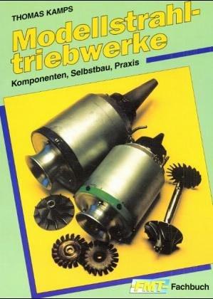 9783881800716: Modellstrahltriebwerke: Komponenten, Selbstbau, Praxis