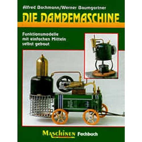 Die Dampfmaschine: Alfred Bachmann