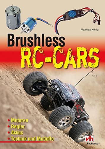 9783881804172: Brushless RC-Cars: Motoren, Regler, Akkus, Technik und Modelle