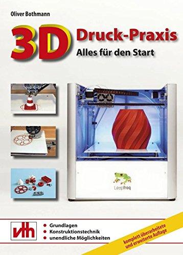 9783881804608: 3D-Druck-Praxis: Alles für den Start