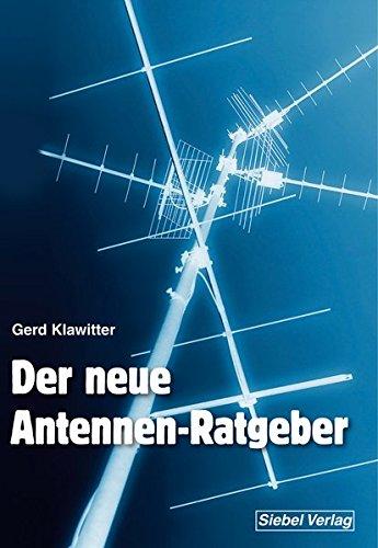 9783881806886: Der neue Antennenratgeber: Empfangsantennen für alle Wellenbereiche: Außen-, Innen-, Behelfs- und Aktivantennen