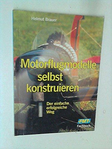 9783881807012: Motorflugmodelle selbst konstruieren: Der einfache, erfolgreiche Weg (Livre en allemand)