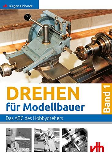 9783881807135: Drehen für Modellbauer 1: Das ABC des Hobbydrehers