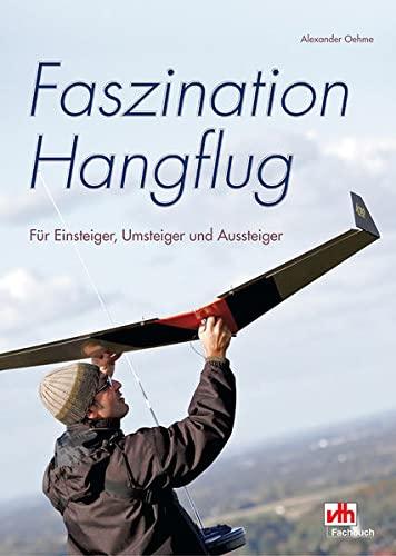 9783881807975: Faszination Hangflug: Für Einsteiger, Umsteiger und Aussteiger
