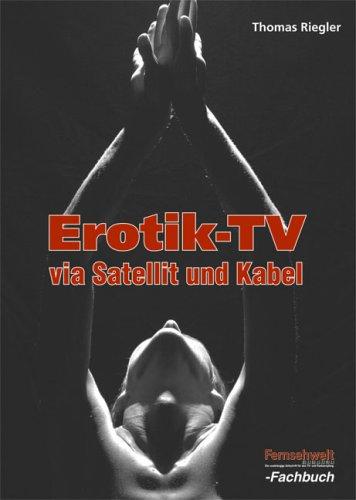 9783881808132: Erotik-TV via Satellit und Kabel