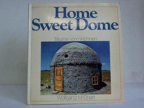 9783881840101: Home Sweet Dome. Wahre Tr�ume von Wohnen