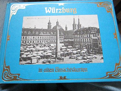 9783881890670: Wurzburg in alten Ansichtskarten: Zu 1880-1918 (Deutschland in alten Ansichtskarten) (German Edition)