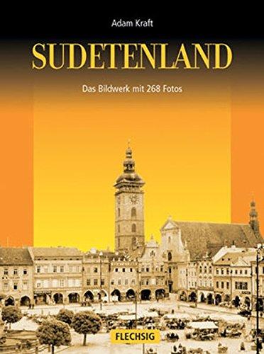 Sudetenland. Das Bildwerk [Gebundene Ausgabe]Adam Kraft (Autor): Adam Kraft