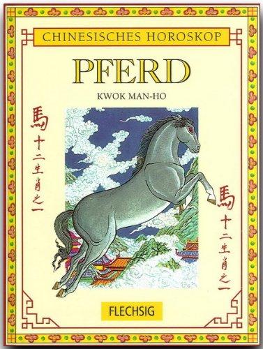 9783881895484: Chinesisches Horoskop: Pferd