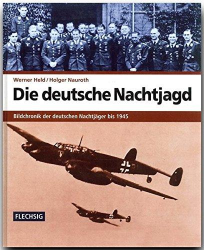 9783881895866: Die deutsche Nachtjagd: Bildchronik der deutschen Nachtjäger bis 1945