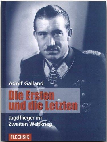 Die Ersten und die Letzten (3881895884) by Adolf Galland