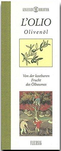 9783881896177: L'olio Oliven�l: Von der kostbaren Frucht des �lbaums