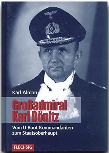 9783881896290: Gro�admiral Karl D�nitz: Vom U-Boot-Kommandanten zum Staatsoberhaupt