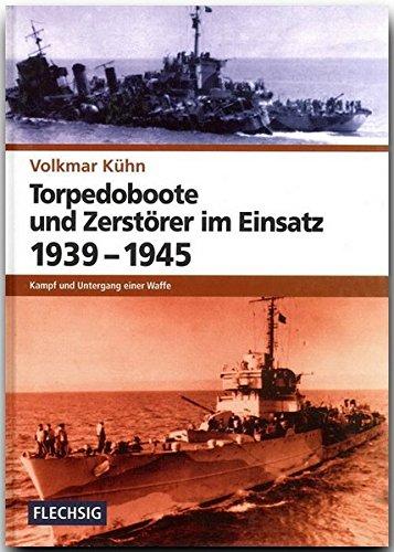 9783881896375: Torpedoboote und Zerstörer im Einsatz 1939-1945