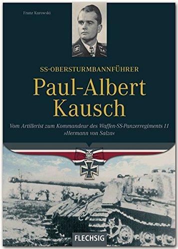 9783881897327: Ss Obersturmbannführer Paul Albert Kausch: Kommandant Der Waffen Ss Panzerabteilung Hermann Von Salza