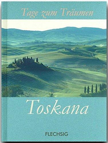 9783881897495: Toskana: Tage zum Träumen
