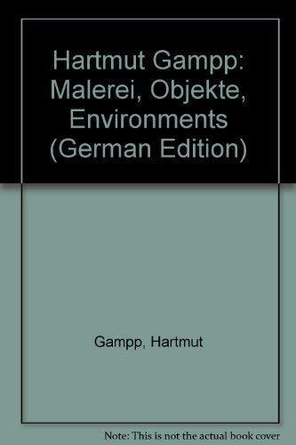 Malerei, Objekte, Environments: Gampp, Hartmut: