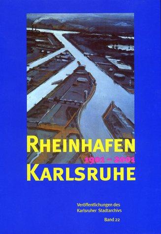 9783881902700: Rheinhafen Karlsruhe, 1901-2001 (Ver�ffentlichungen des Karlsruher Stadtarchivs)