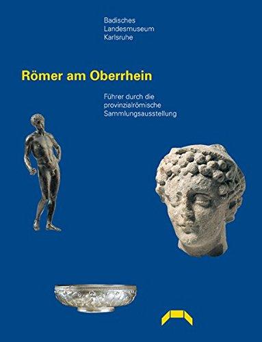 9783881905176: Römer am Oberrhein: Führer durch die provinzialrömische Sammlungsausstellung des Badischen Landesmuseums Karlsruhe