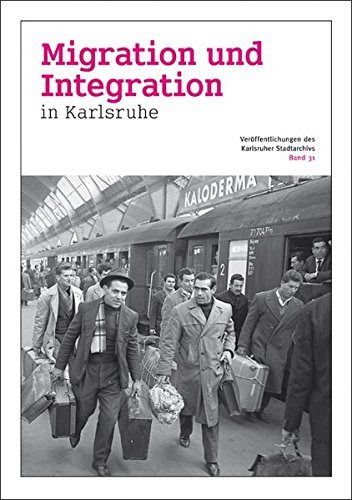 9783881905732: Migration und Integration in Karlsruhe: Ver�ffentlichungen des Karlsruher Stadtarchivs