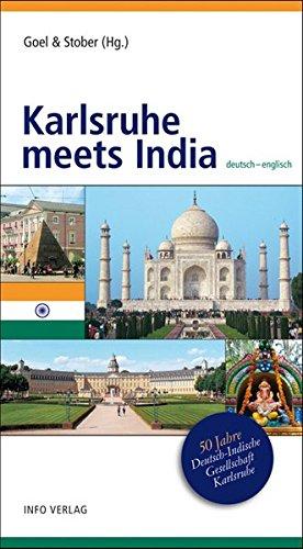 Karlsruhe meets India: 50 Jahre Deutsch-Indische Gesellschaft: Narender K. Bansal;