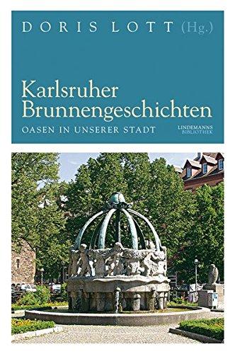 9783881905800: Karlsruher Brunnengeschichten: Oasen in unserer Stadt