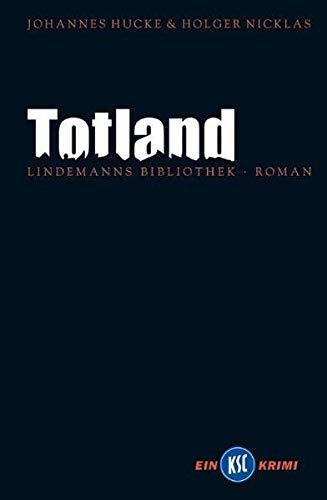 Totland: KSC-Krimi Nummer 2 (Lindemanns Bibliothek) - Lindemann, Thomas, Johannes Hucke und Holger Nicklas