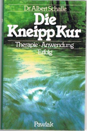 Die Kneipp Kur Therapie Anwendung Erfolg ein Nachschlagewerk für gesunde und kranke Tage ...