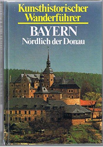 9783881991360: Kunsthistorischer Wanderführer. Bayern /Nördlich der Donau