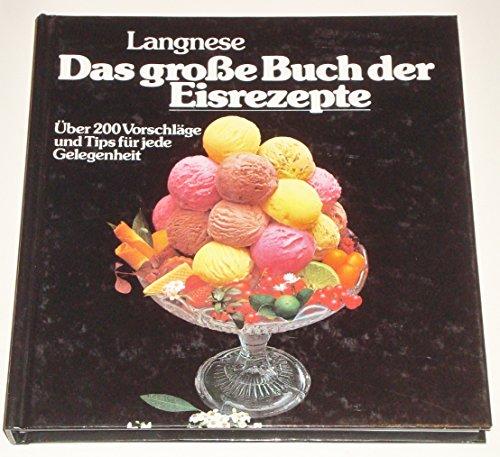 9783881992633: Das große Buch der Eisrezepte. Langnese. Sonderausgabe. Über 200 Vorschläge und Tips für jede Gelegenheit