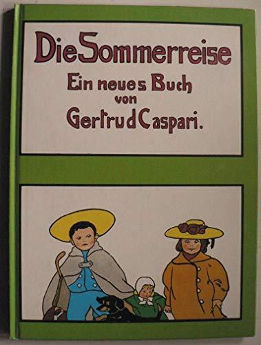 Die Sommerreise - ein neues Buch: Caspari, Gertrud